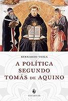 A Política Segundo Santo Tomás De Aquino