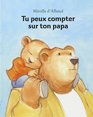 Tu peux compter sur ton papa