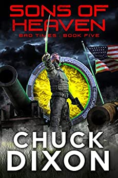 Sons of Heaven (Bad Times Book 5) by [Chuck Dixon]
