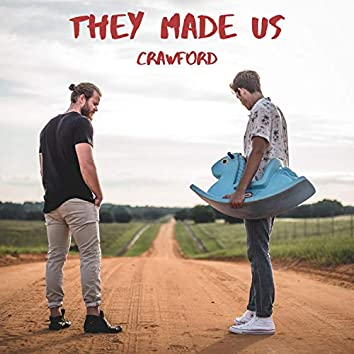 They Made Us