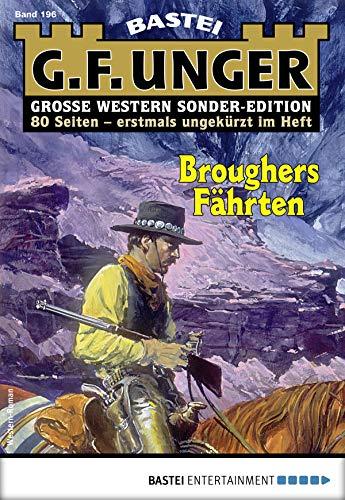 G. F. Unger Sonder-Edition 196 - Western: Broughers Fährten
