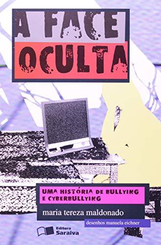 A face oculta: Uma história de bullying e cyberbullying