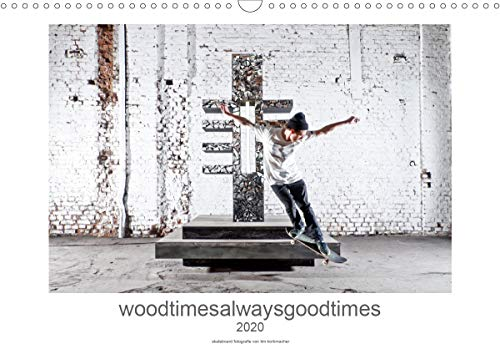 woodtimesalwaysgoodtimes - skateboard fotografie von tim korbmacher (Wandkalender 2020 DIN A3 quer)
