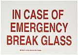 Brady 127262 Fire Safety Sign, Legend'in Case of Emergency Break Glass', 7' Height, 10' Width, Red on White