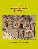 Libro de las Hazañas del rey Jaime I (Edición básica): c. 127-289: La conquista de Valencia