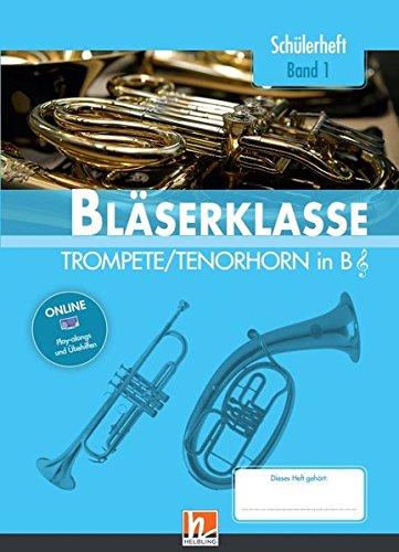 Leitfaden Bläserklasse. Schülerheft Band 1 - Trompete / Tenorhorn: in B. Klasse 5. inkl. HELBLING Media App