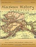 Alaskan History Magazine: May-June 2019, Volume 1, Number 1