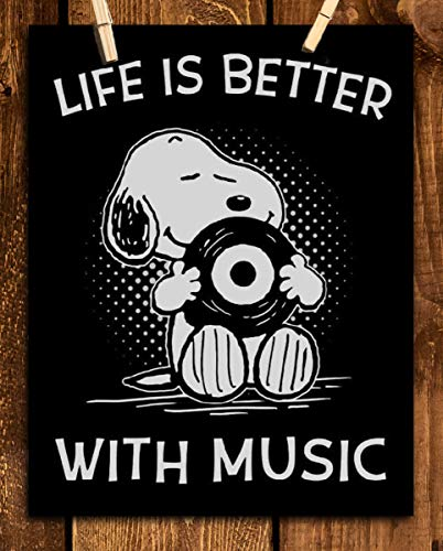 """""""Life is Better With Music"""" Snoopy Quotes- Poster Print- 8 x 10"""" Wall Art Print-Ready To Frame. Funny Typographic Cartoon Print. Home- Office- Studio Fun Decor. Perfect Gift For All Music Lovers!"""