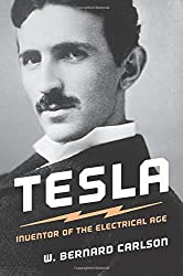 Tesla: Inventor of the Electrical Age by W. Bernard Carlson (Author)