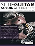 Slide Guitar Soloing Techniques: Discover the techniques and secrets of modern slide guitar playing (Learn Slide Guitar)