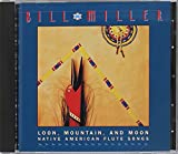 Songtexte von Bill Miller - Loon, Mountain, and Moon: Native American Flute Songs