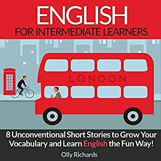 English Short Stories for Intermediate Learners     8 Unconventional Short Stories to Grow Your Vocabulary and Learn English the Fun Way!              De :                                                                                                                                 Olly Richards                               Lu par :                                                                                                                                 Richard Thomas                      Durée : 3 h et 19 min     2 notations     Global 5,0
