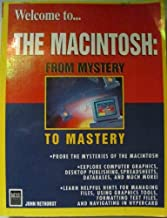 Welcome To... the Macintosh: From Mystery to Mastery