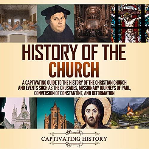 History of the Church Audiobook By Captivating History cover art