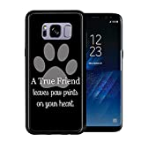 A True Friend Leaves Paw Prints On Your Heart Black For Samsung Galaxy S8 2017 Case Cover by Atomic Market