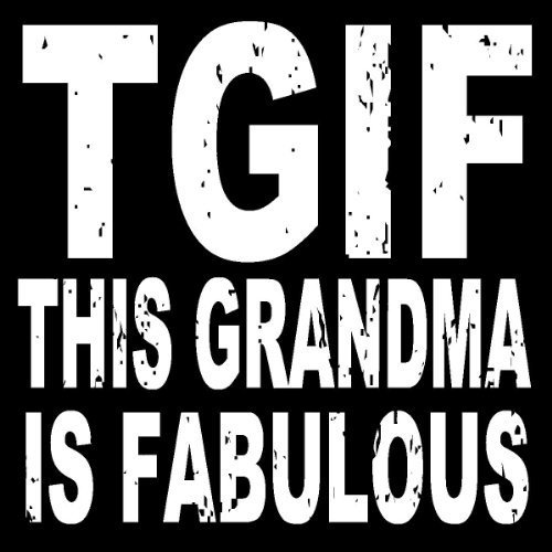 Sixtrees TGIF This Grandma is Fabulous Box Sign by Sixtrees