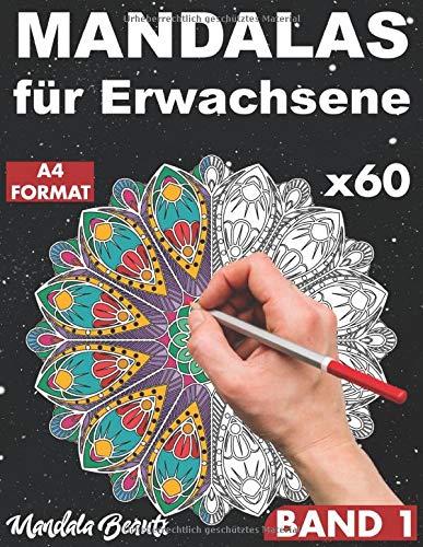 Mandalas für Erwachsene: 60 Motive mit schwarzem Hintergrund in A4 Format / von einfachen bis zu komplexem Mandala mit Anti-Stress-Wirkung / ... Erwachsene -Volume 1 (Back in Black, Band 1)