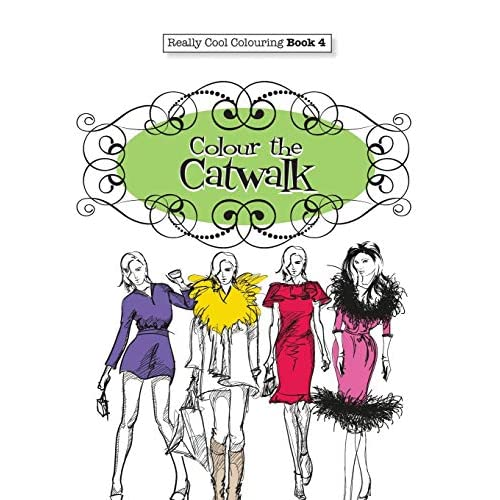 Really COOL Colouring  Book 4: Colour The Catwalk: Volume 4