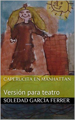 Caperucita en Manhattan: Versión para teatro (Spanish Edition)