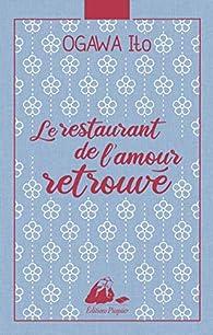 Le restaurant de l'amour retrouvé par Ito Ogawa