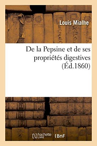 de la Pepsine Et de Ses Propriétés Digestives (Sciences)