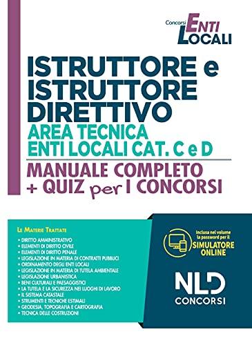 Istruttore e istruttore direttivo area tecnica enti locali Cat. C e D. Manuale completo + quiz per i concorsi. Con software di simulazione