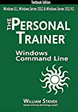Windows Command-Line for Windows 8.1, Windows Server 2012, Windows Server 2012 R2 (Textbook Edition) (The Personal Trainer) (English Edition)