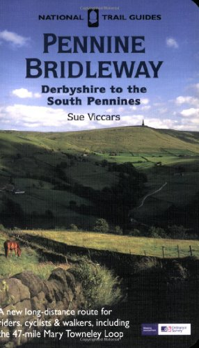Pennine Bridleway: Derbyshire to the South Pennines: 19 (National Trail Guides)