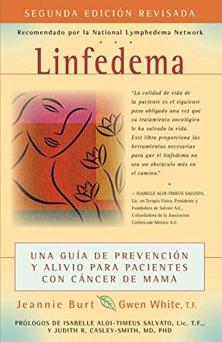 Linfedema / Lymphedema: Una guia de prevencion y sanacion para pacientes con cancer de mama / a Breast Cancer Patient's Guide to Prevention and Healing