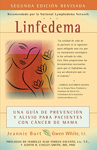 Linfedema / Lymphedema: Una guia de prevencion y sanacion para pacientes con cancer de mama / a Breast Cancer Patient's Guide to Prevention and Healing