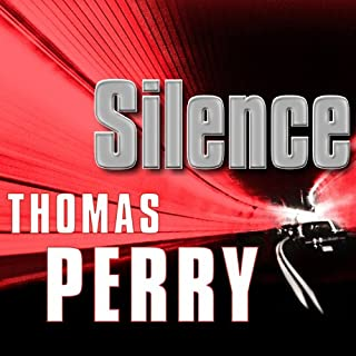 Silence                   By:                                                                                                                                 Thomas Perry                               Narrated by:                                                                                                                                 Michael Kramer                      Length: 13 hrs and 12 mins     1,389 ratings     Overall 4.1
