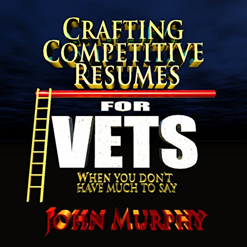 Crafting Competitive Resumes for Veterans audiobook cover art