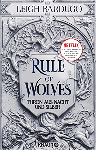 Rule of Wolves: Thron aus Nacht und Silber (Die King-of-Scars-Dilogie 2)
