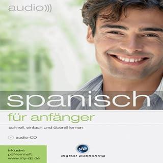 Audio Spanisch für Anfänger     Schnell und unkompliziert Audio Spanisch lernen              Autor:                                                                                                                                 div.                               Sprecher:                                                                                                                                 Juan Carlos López                      Spieldauer: 1 Std. und 2 Min.     97 Bewertungen     Gesamt 4,2