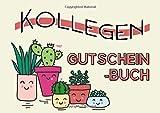 Kollegen Gutscheinbuch: Der Kollegin, dem Kollegen eine Freude bereiten, mit 20 personalisierten...