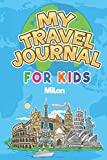 My Travel Journal for Kids Milan: 6x9 Children Travel Notebook and Diary I Fill out and Draw I With prompts I Perfect Gift for your child for your holidays in Milan (Italy)