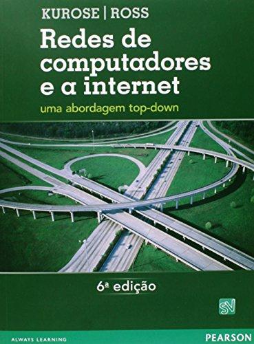 Redes de Computadores e a Internet: Uma Abordagem Top-Down