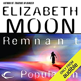 Remnant Population                   By:                                                                                                                                 Elizabeth Moon                               Narrated by:                                                                                                                                 Vanessa Hart                      Length: 11 hrs and 20 mins     18 ratings     Overall 4.5