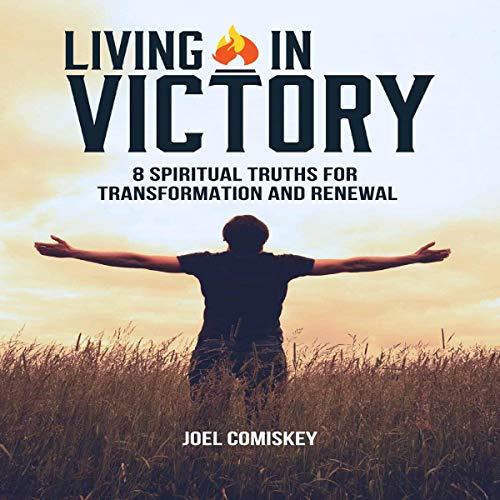 Living in Victory: 8 Spiritual Truths for Transformation and Renewal cover art