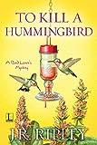 To Kill a Hummingbird (A Bird Lover's Mystery Book 4)