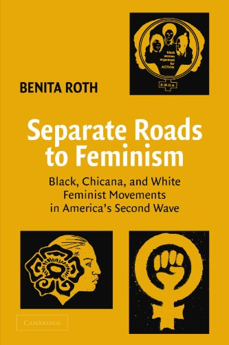 Separate Roads to Feminism: Black, Chicana, and White...