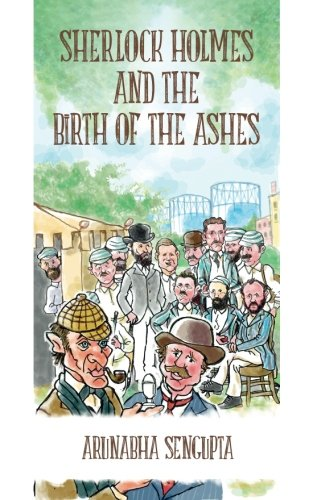 Sherlock Holmes and the Birth of the Ashes (The cricket mysteries of Sherlock Holmes, Band 1)