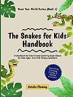 The Snakes for Kids Handbook: Snake Book for kids I Snake Coloring Book I Book for Kids Ages 4-8,7-9,8-10, Boys and Girls: Snake Book for kids I Snake Coloring Book I Book for Kids Ages 4-8,7-9,8-10, Boys and Girls