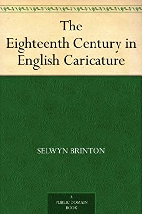 The Eighteenth Century in English Caricature (English Edition)