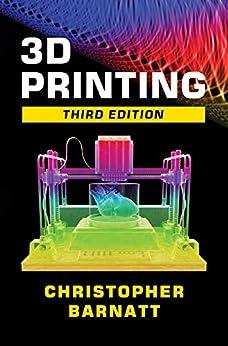 3D Printing: Third Edition