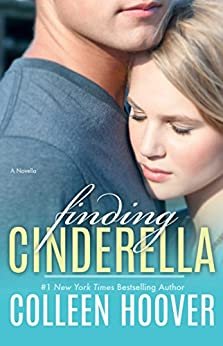 Finding Cinderella: A Novella (Hopeless) by [Colleen Hoover]