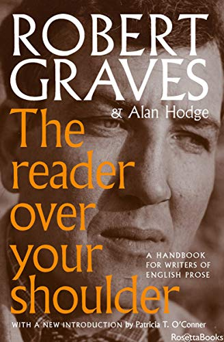 The Reader Over Your Shoulder: A Handbook for Writers of English Prose (English Edition)