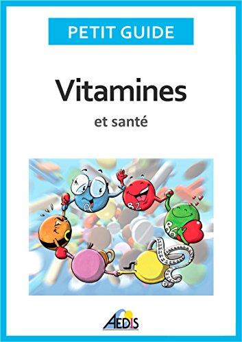 Vitamines et santé: Adoptez un régime alimentaire sain et plein de vitalité ! (French Edition)