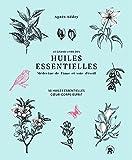 Le grand livre des huiles essentielles - médecine de l'âme et voie d'éveil : 50 huiles...
