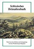 Schlesisches Heimatlesebuch: Rund um den Zobten, das Eulengebirge und das Waldenburger Bergland -
